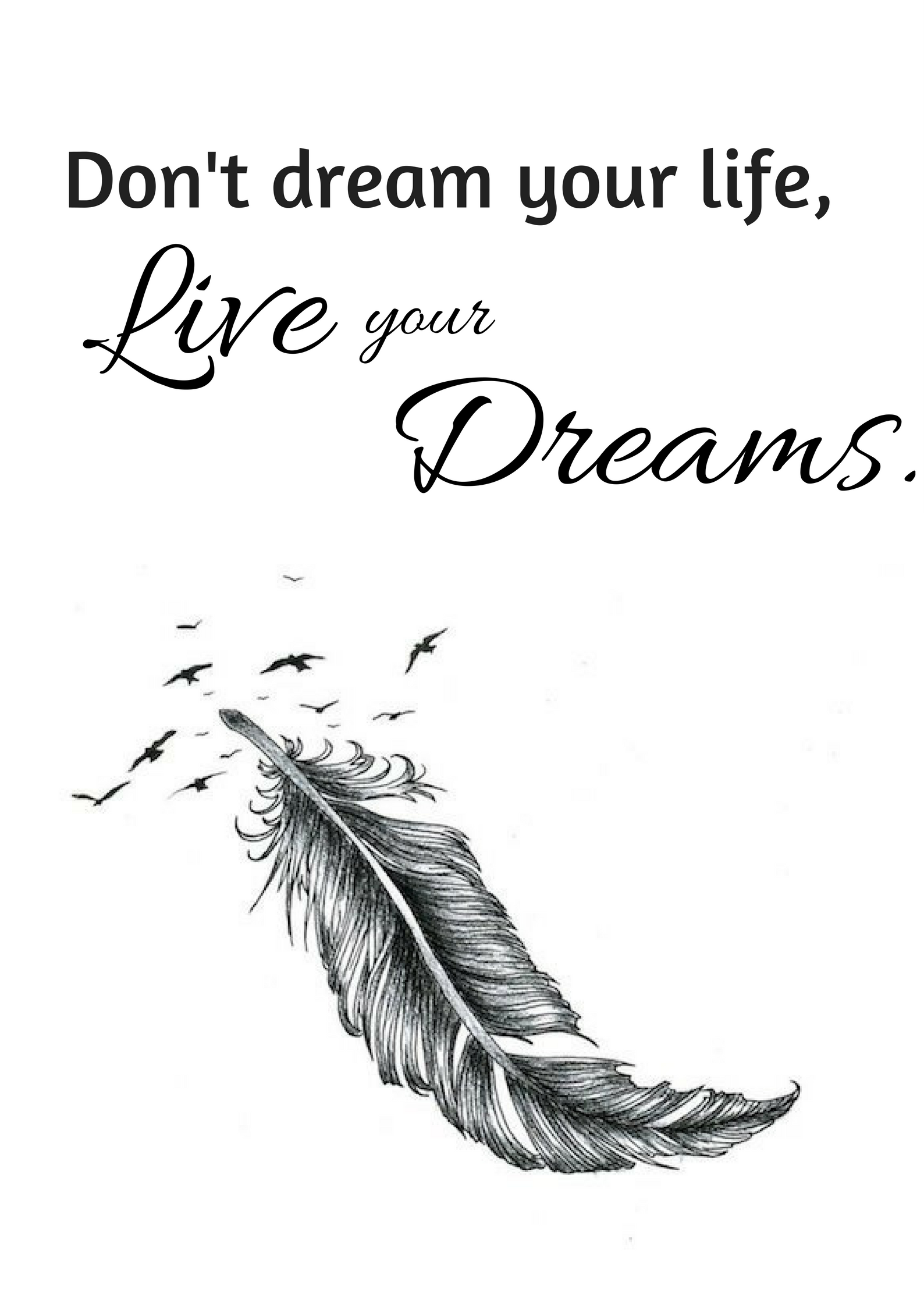 don 39 t dream your life live your dreams ne r ve pas de ta. Black Bedroom Furniture Sets. Home Design Ideas