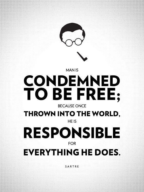 Sartre On Freedom And Responsibility Yoga Pinterest Wisdom