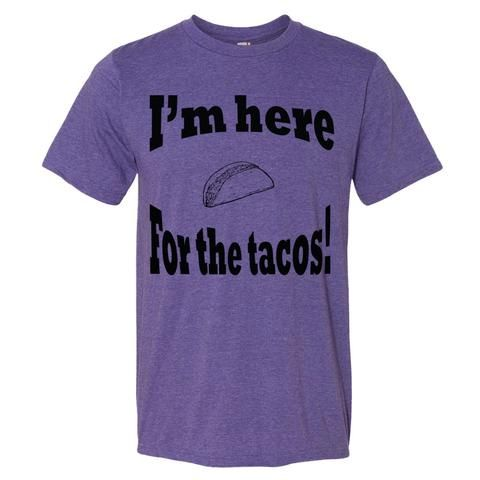 I'm Here for the Tacos!