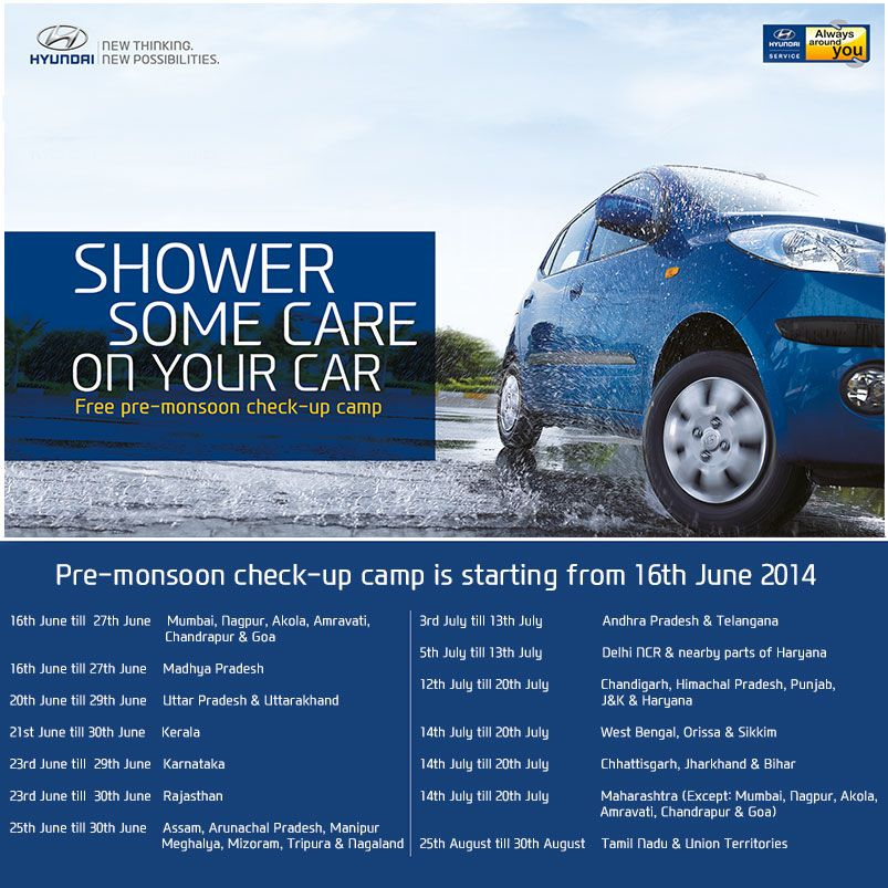 Show Your Hyundai Car A Little Tender Love And Care With Our Special Pre Monsoon Checkup Camp Hyundai Cars New Hyundai Hyundai