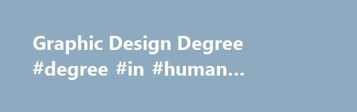 Graphic Design Degree #degree #in #human #resources http://degree ...