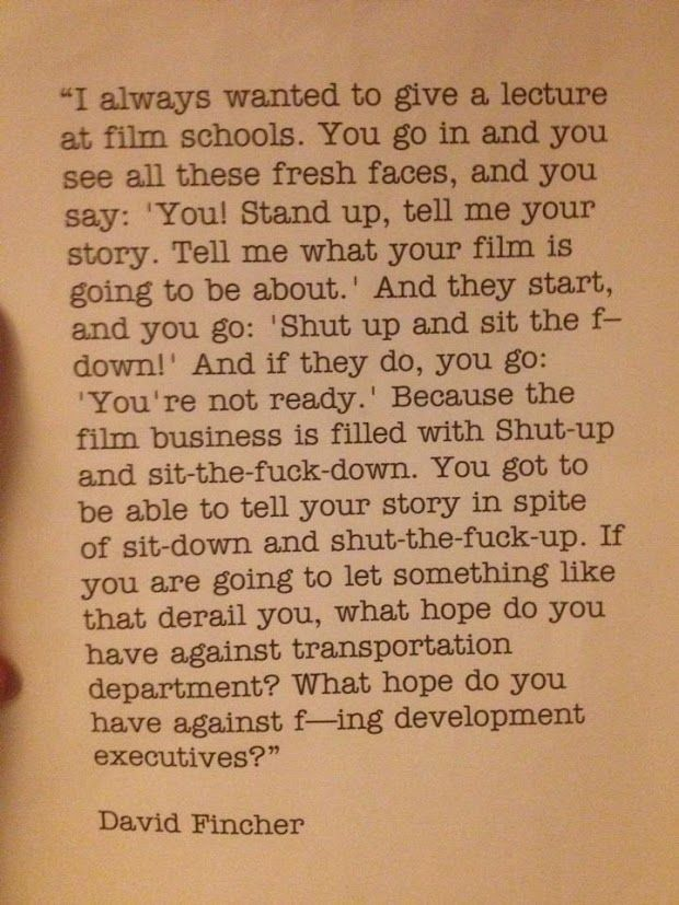 A quote from an old David Fincher interview has been doing the rounds today, in which he paints a sad portrait of the Hollywood film industry but will get you fired up to create.