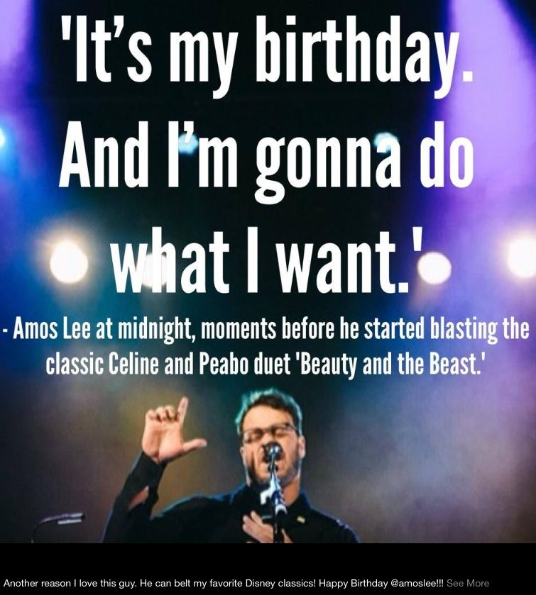 Amos Lee Quote on his own birthday. Which by the way is June 20th ...
