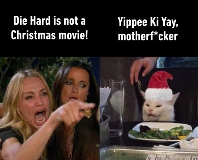 There Are Two Kinds Of People In This World Those Who Say That Die Hard 1 2 Are Christmas Movies And Funny Pictures Merry Christmas Meme Funny Expressions Yippee ki yay mother fu. merry christmas meme funny expressions
