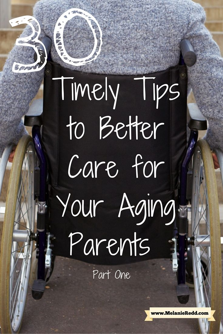 30 Timely Tips to Better Care for Your Aging Parents (Part