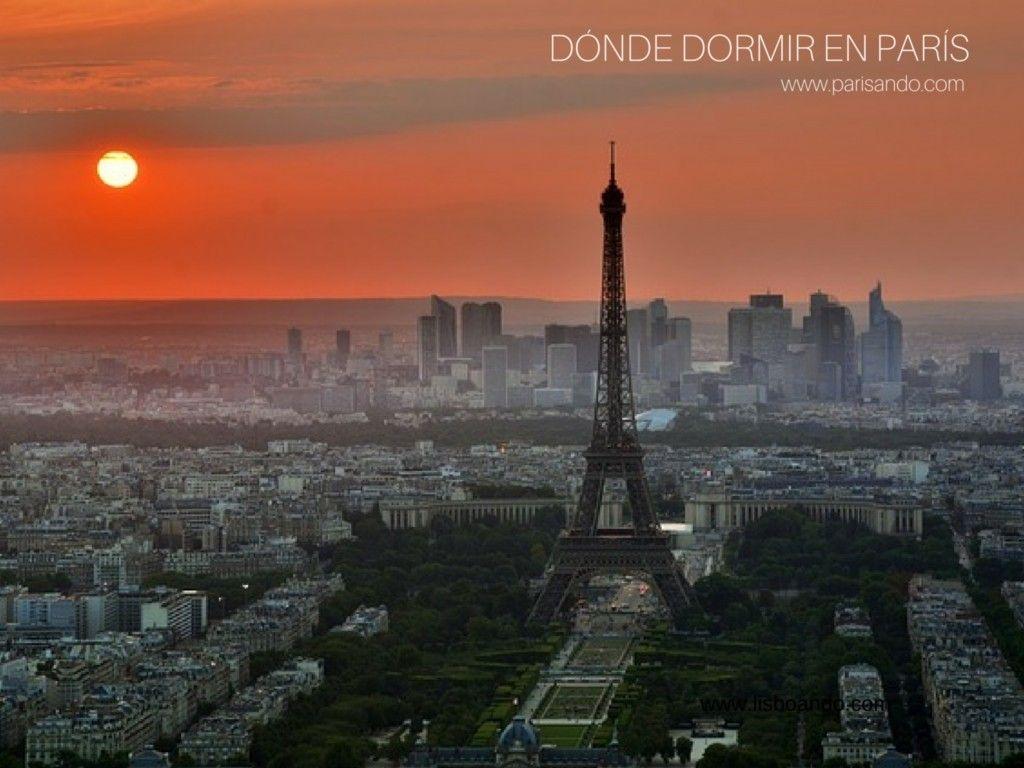 Dónde alojarse para dormir en París - Atracciones y hoteles de cada distrito