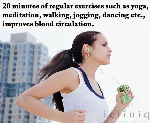 20 minutes of regular exercises such as #yoga, #meditation, walking, jogging, dancing etc., improves #blood circulation.  #icliniq