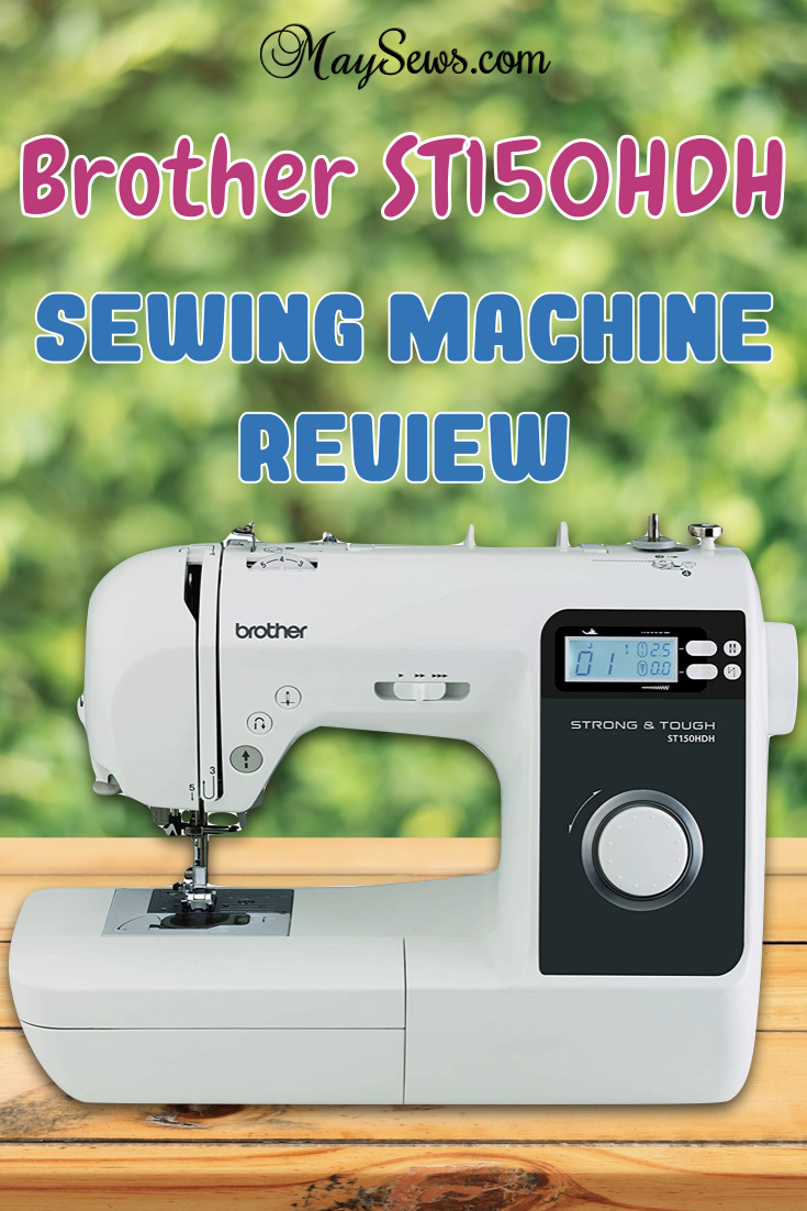 Brother St150hdh Strong Tough Sewing Machine Review In 2020 Sewing Machine Sewing Machine Reviews Sewing