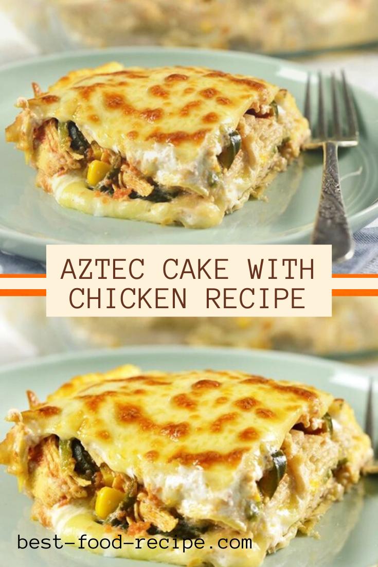 AZTEC CAKE WITH CHICKEN RECIPE in 2020 Breakfast recipes