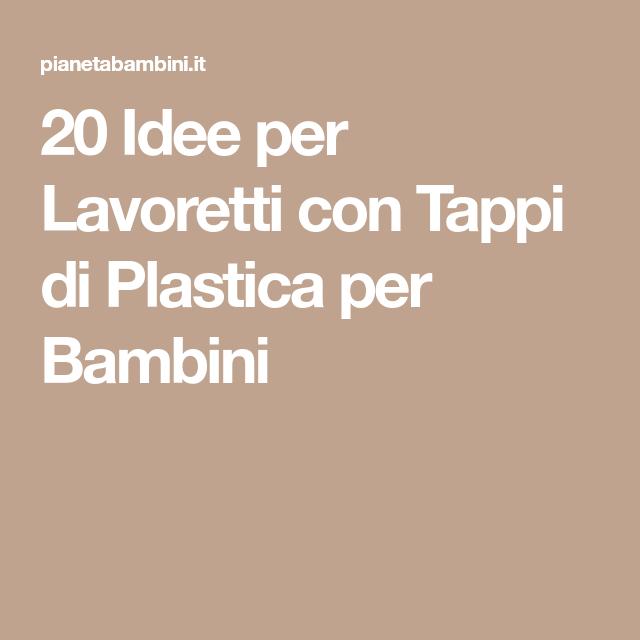 20 Idee Per Lavoretti Con Tappi Di Plastica Per Bambini Cose Per