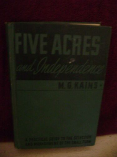 Five Acres and Independence A Practical Guide M. G. Kaine 1944 Vintage