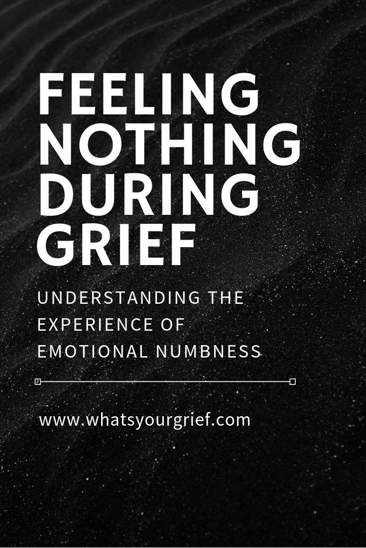 Feeling nothing during grief the experience of emotional