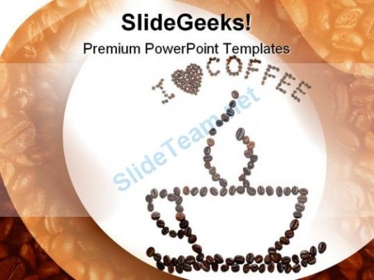I Love Coffee Food Powerpoint Templates And Powerpoint Backgrounds