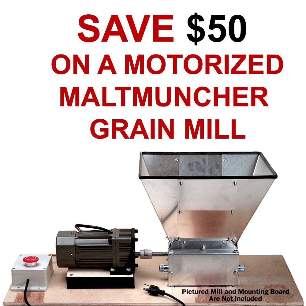 Save 50 On A Malt Muncher Motorized Grain Mill Homebrew Motorized Grain Mill Homebrewing Home Brewing Brewer Moulin A Farine Biere Le Moulin