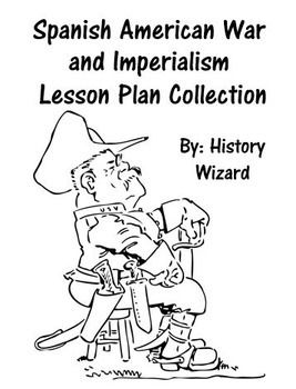 Spanish American War and Imperialism Lesson Plan Collection | MD ...