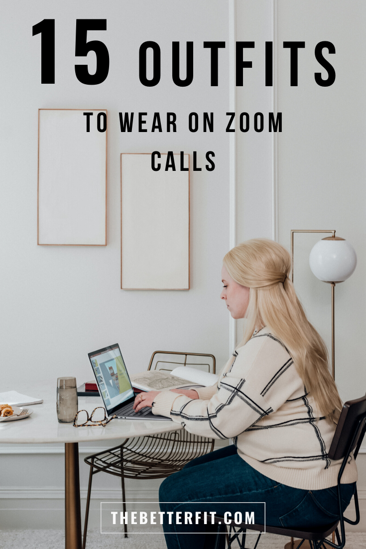 Working Remotely But Still Need To Look Professional For Zoom Calls Here Are 15 Ways To Dress To Impr In 2020 Zoom Call Professional Work Outfit Fashion Clothes Women