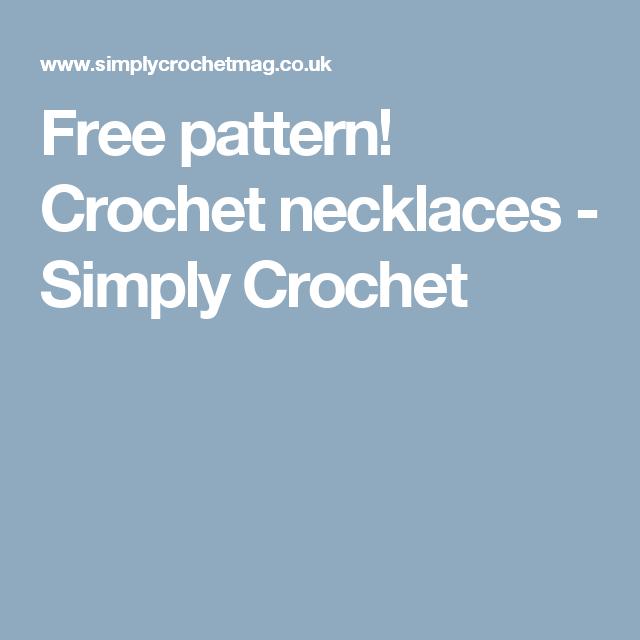 Free pattern! Crochet necklaces - Simply Crochet