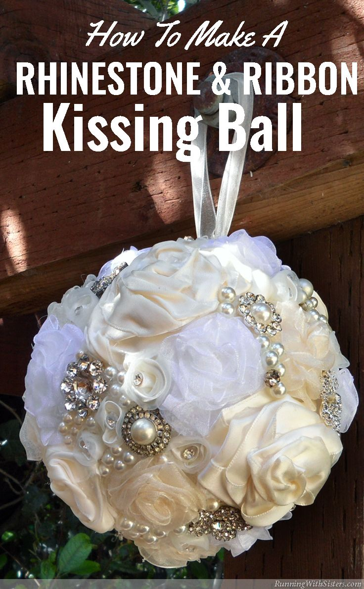 Runningwithsisters Make A Rhinestone And Ribbon Kissing Ball For Your Wedding Day