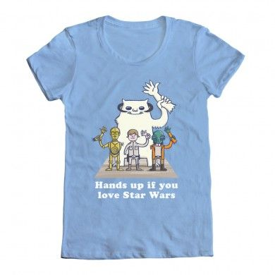 """Hands up if you love Star Wars"" t-shirt. (WeLoveFine)."
