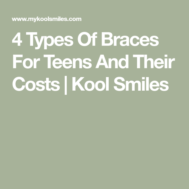 4 Types Of Braces For Teens And Their Costs