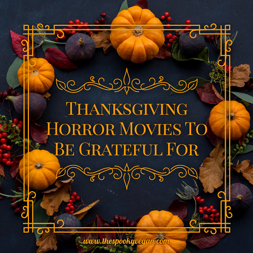 4 Thanksgiving Horror Movies To Be Grateful For | For the