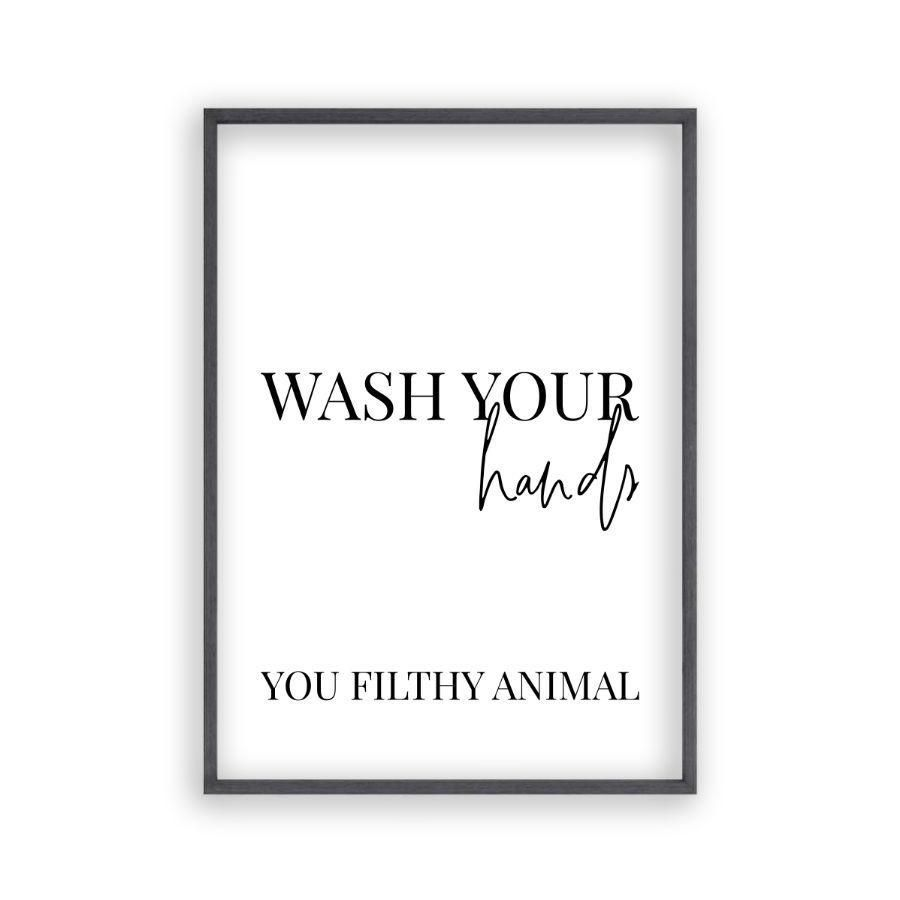 Photo of Wash Your Hands You Filthy Animal Print – No Frame / 12 x 16