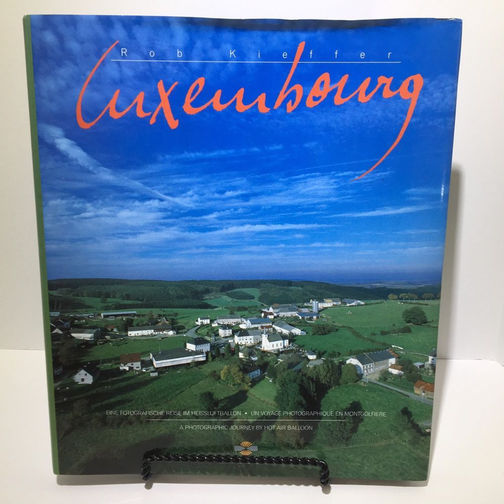 Luxembourg A Photographic Journey by Hot Air Balloon Book