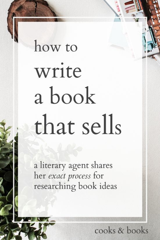 How to write a book that sells: tips from a literary agent