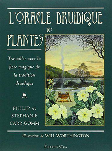 L'oracle druidique des plantes : Travailler avec la flore magique de la tradition druidique de Philip Carr-Gomm http://www.amazon.fr/dp/2858295018/ref=cm_sw_r_pi_dp_DFQbwb0DKRYRP