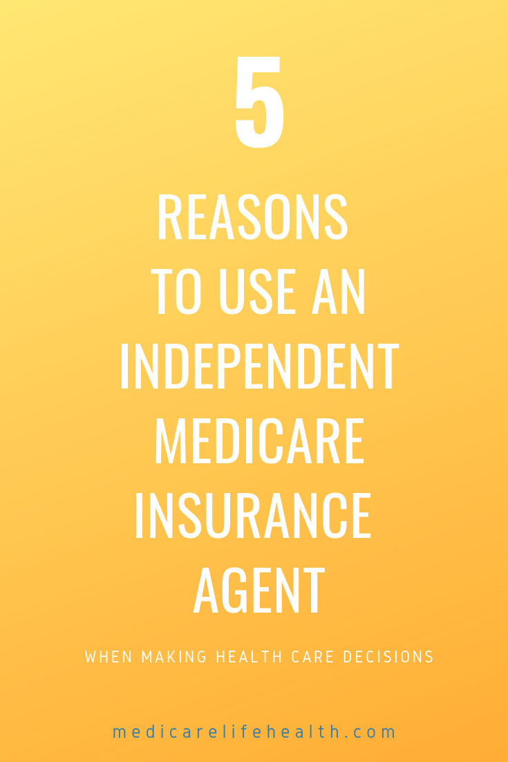 Using An Independent Medicare Insurance Agent Medicare Insurance Agent Medicare Supplement Plans