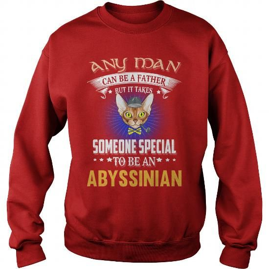 Abyssinian Any Man Special An Abyssinian Cat Dad Crew Sweatshirts T-Shirts, Hoodies ==►► Click Order This Shirt NOW!