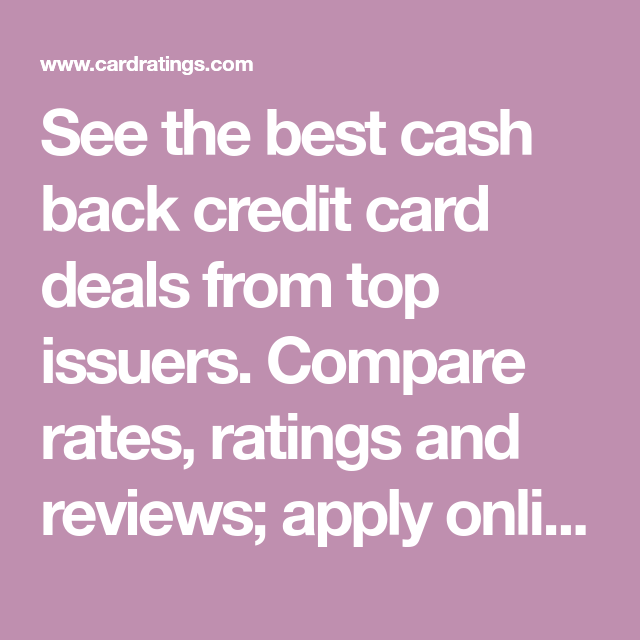 See the best cash back credit card deals from top issuers. Compare rates, ratings and reviews ...