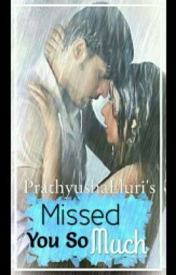 MaNan SS MISSED U SO MUCH ( COMPLETED) EDITED - part 4
