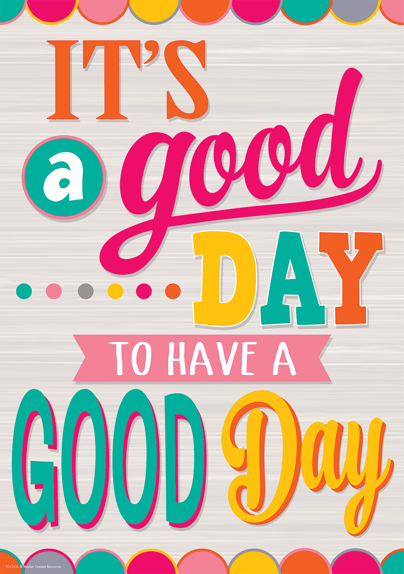 It's a Good Day to Have a Good Day Positive Poster (With