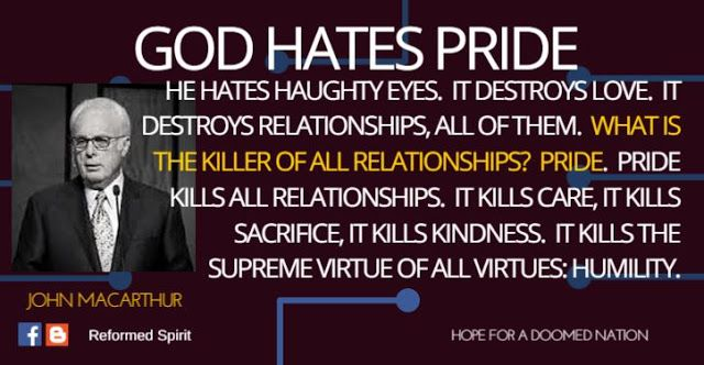 God Hates Pride He Hates Haughty Eyes It Destroys Love John Macarthur John Macarthur Spiritual Quotes Christian Quotes