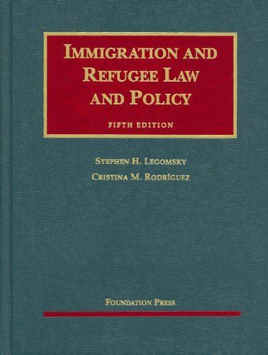 Immigration And Refugee Law And Policy 5th University Casebooks