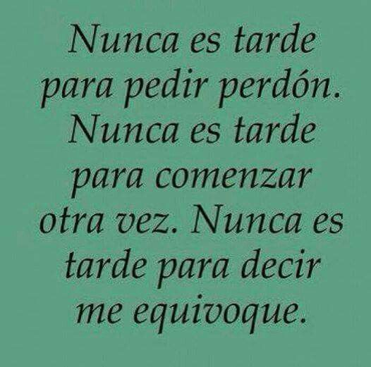 Nunca Es Tarde Forgive Me Quotes Spanish Quotes Healing Words