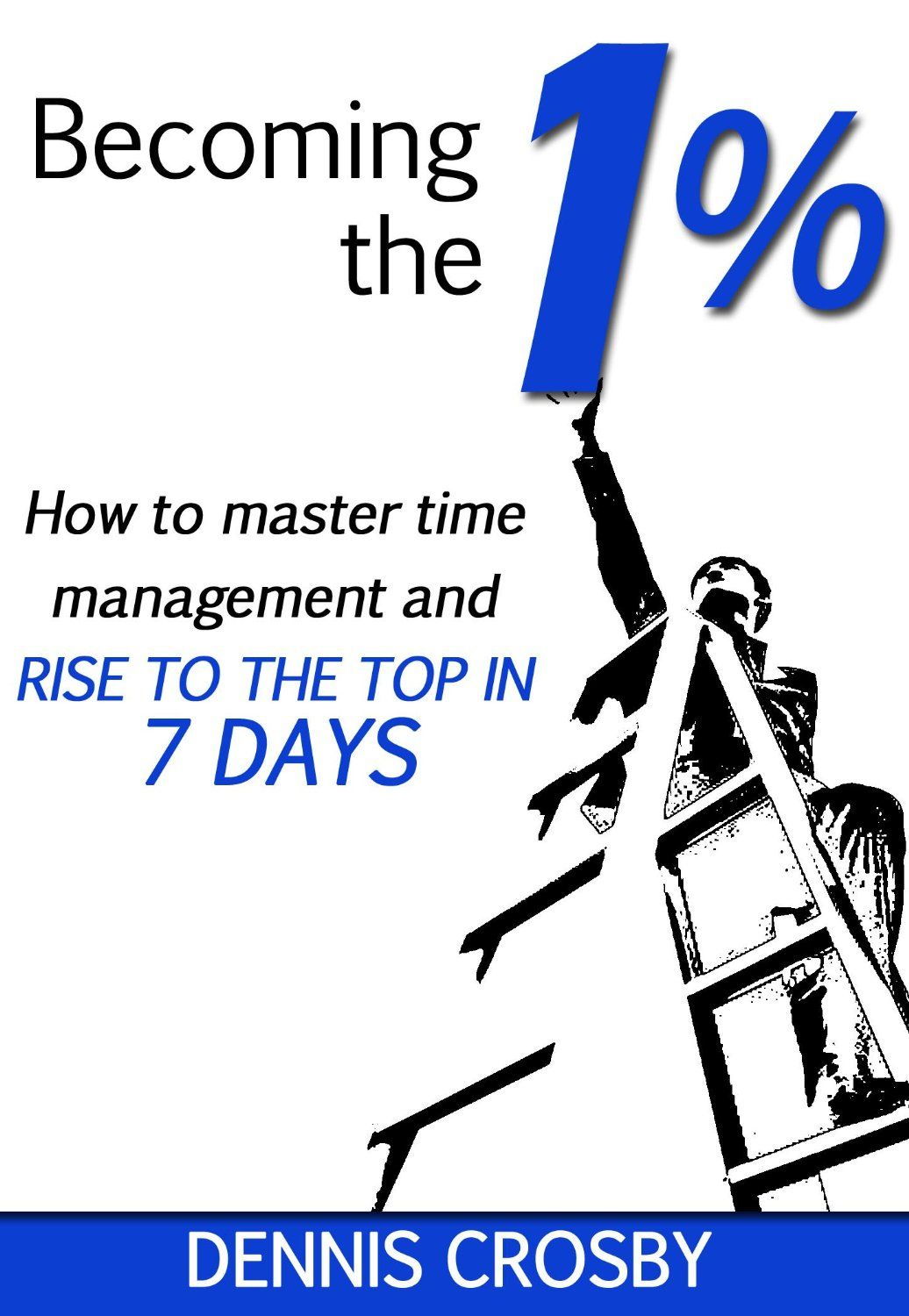 Becoming The 1 How To Master Productivity And Rise To The