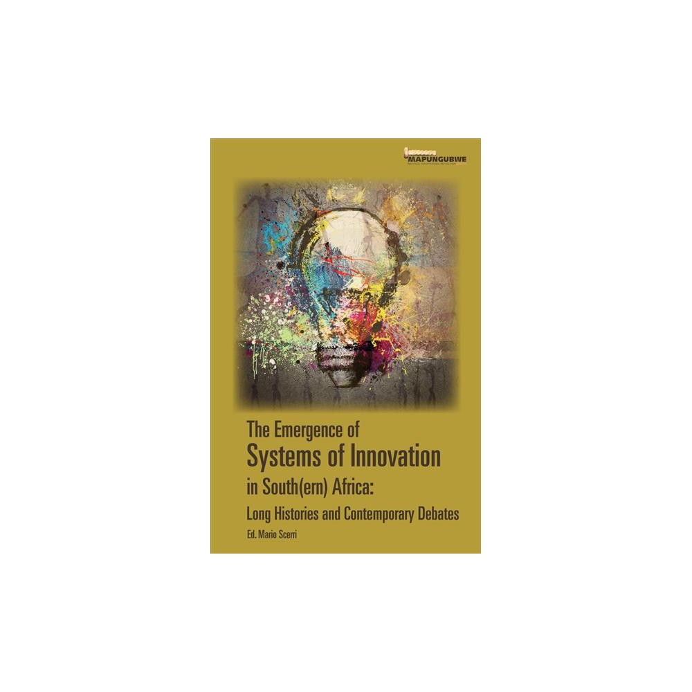 Emergence of Systems of Innovation in Southern Africa : Long Histories and Contemporary Debates