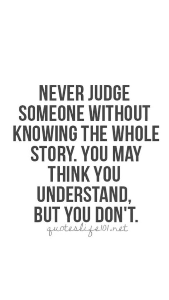 Never Judge Someone Quotes