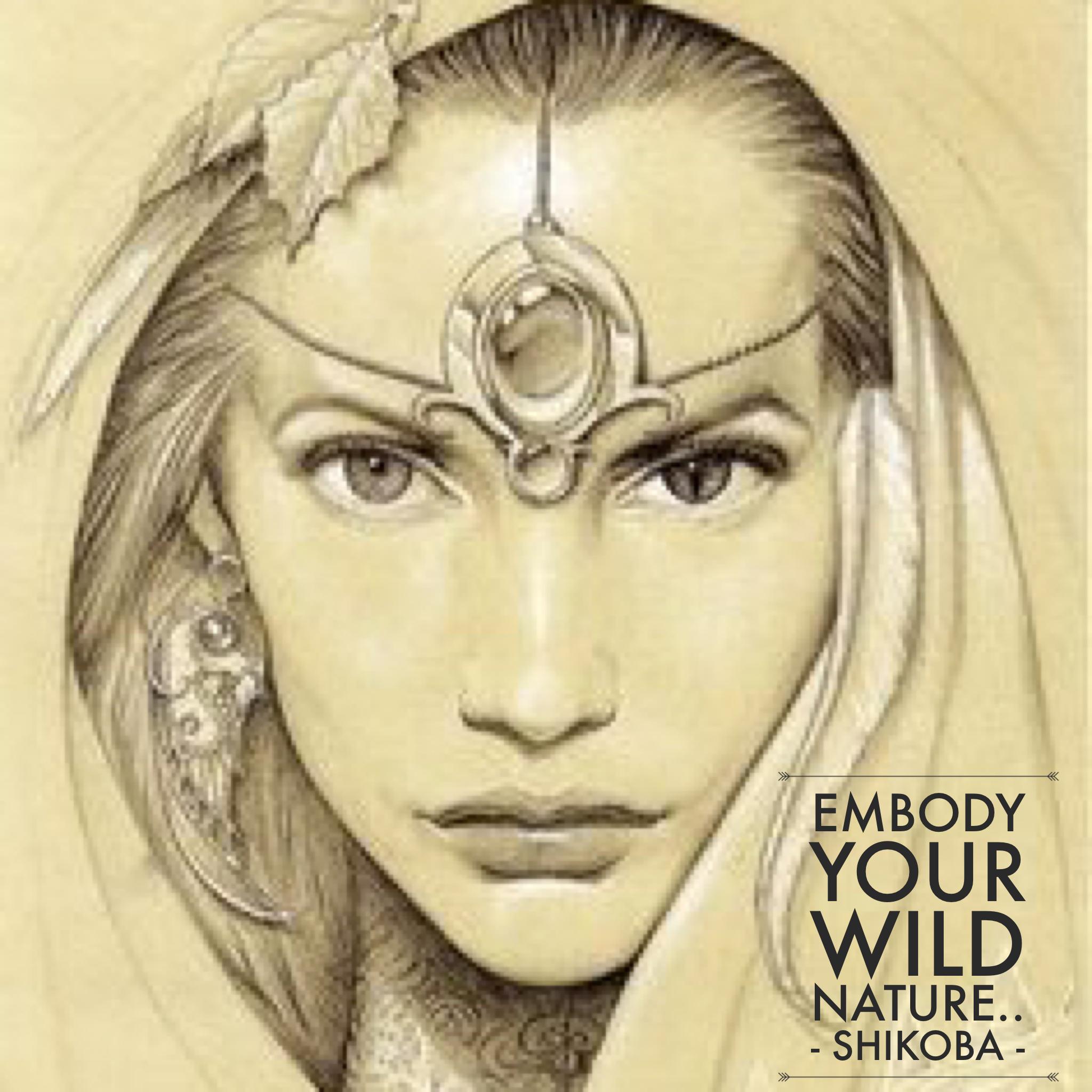 Embody your wild nature shikoba wild woman sisterhoodॐ