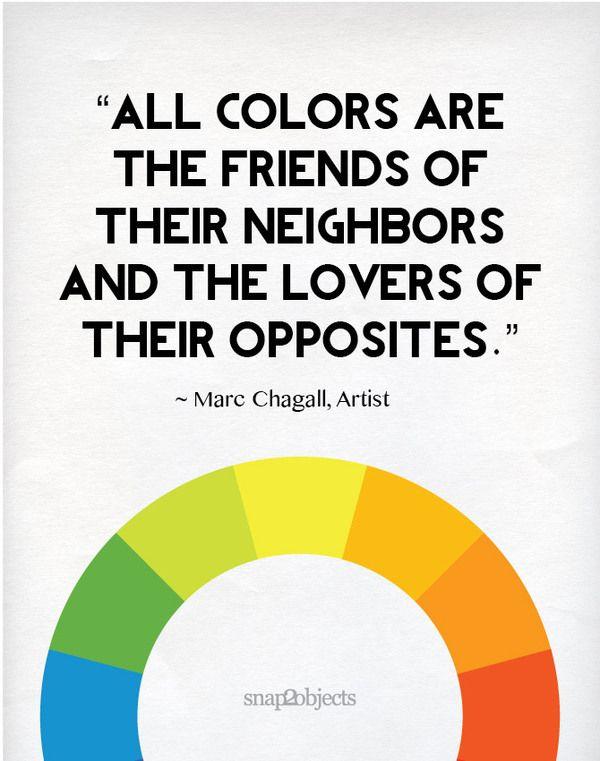 """""""Todos los colores son los amigos de sus vecinos y los amantes de sus opuestos."""" Marc Chagall, del artista"""