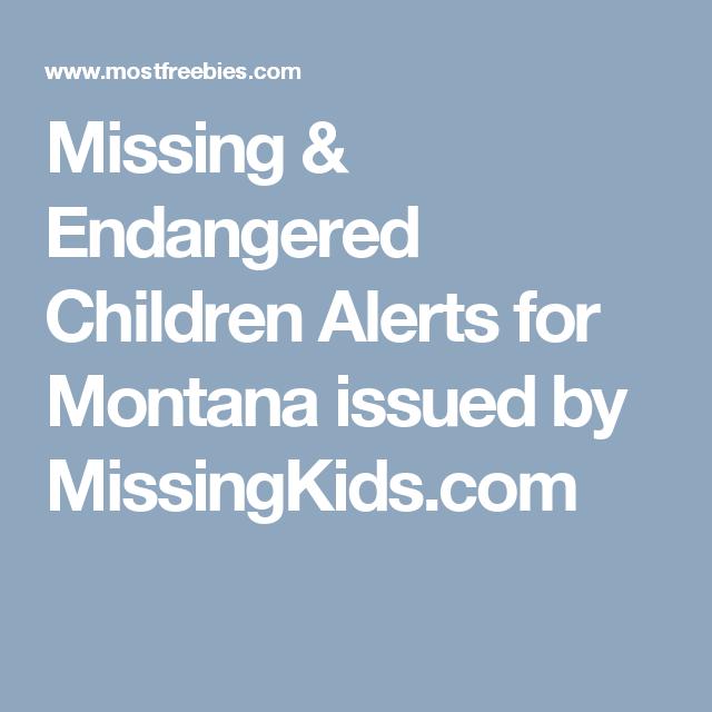 Missing & Endangered Children Alerts for Montana issued by MissingKids.com #missingpersons