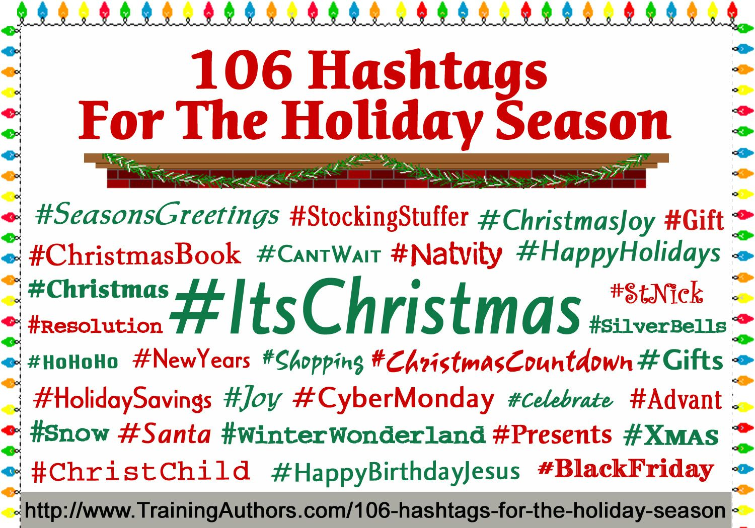 106 Hashtags For The Holiday Season There Are A Ton Of Reasons To Use Hashtags And Everyone Has Their Own Holiday Hashtags Social Media How To Be Likeable