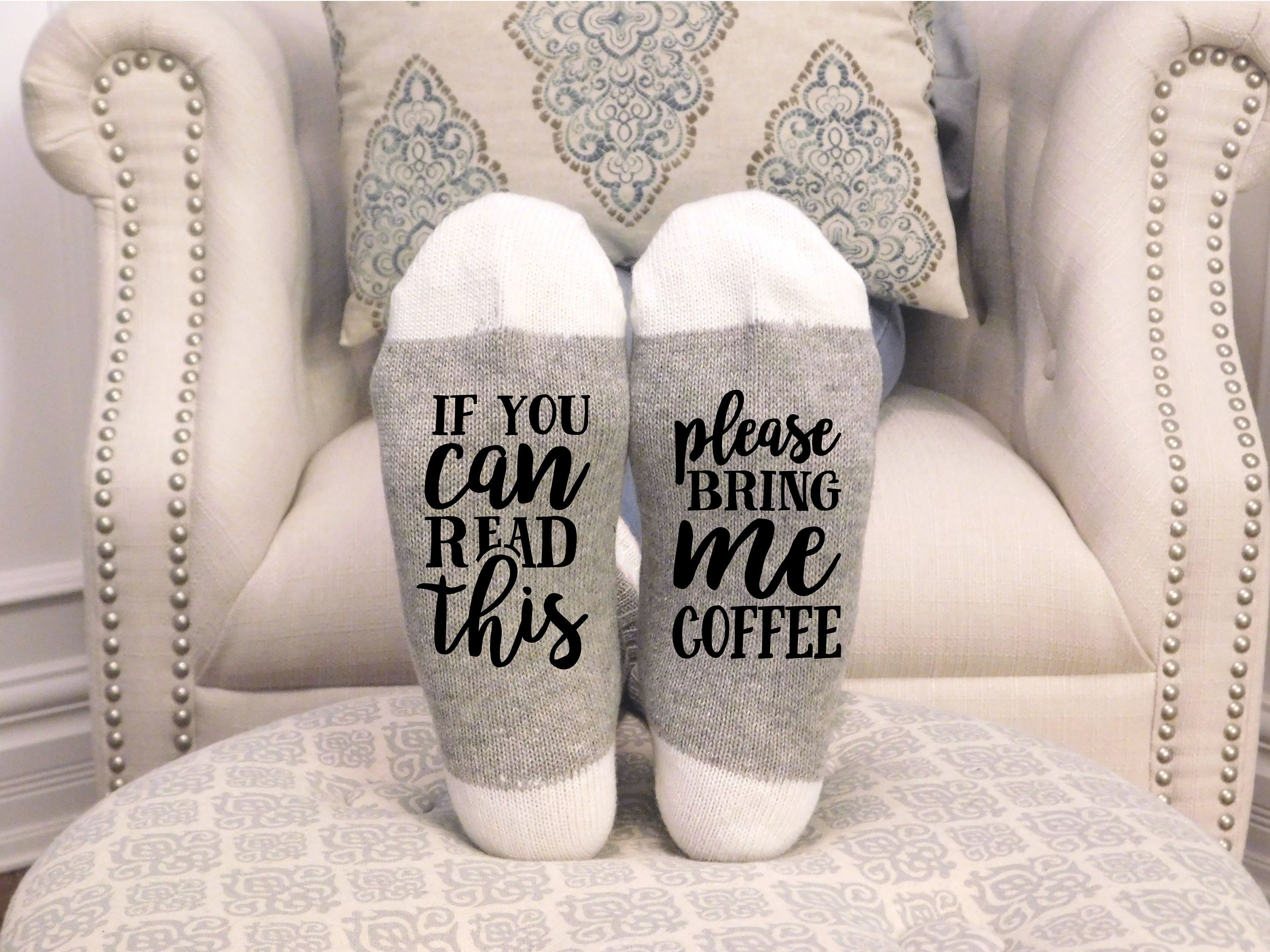 If you can read this please bring me coffee socks funny
