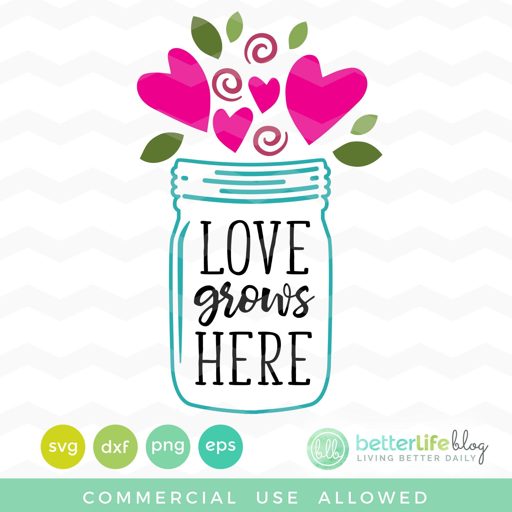 Download Mason Jar - Love Grows Here SVG File | Mason jar diy ...