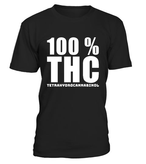 # 100 % THC White - Tetrahydrocannabinol .  Are you a 100 % THC Lover? T-shirt,Tank Top,Hoodie.Then this is yours! The expect no mercy design in different styles and colors for men and woman. Order it as gift or present for birthday and christmas.Perfect for family and friends or just for your use.Make someone happy and order it for him. For a limited time only!