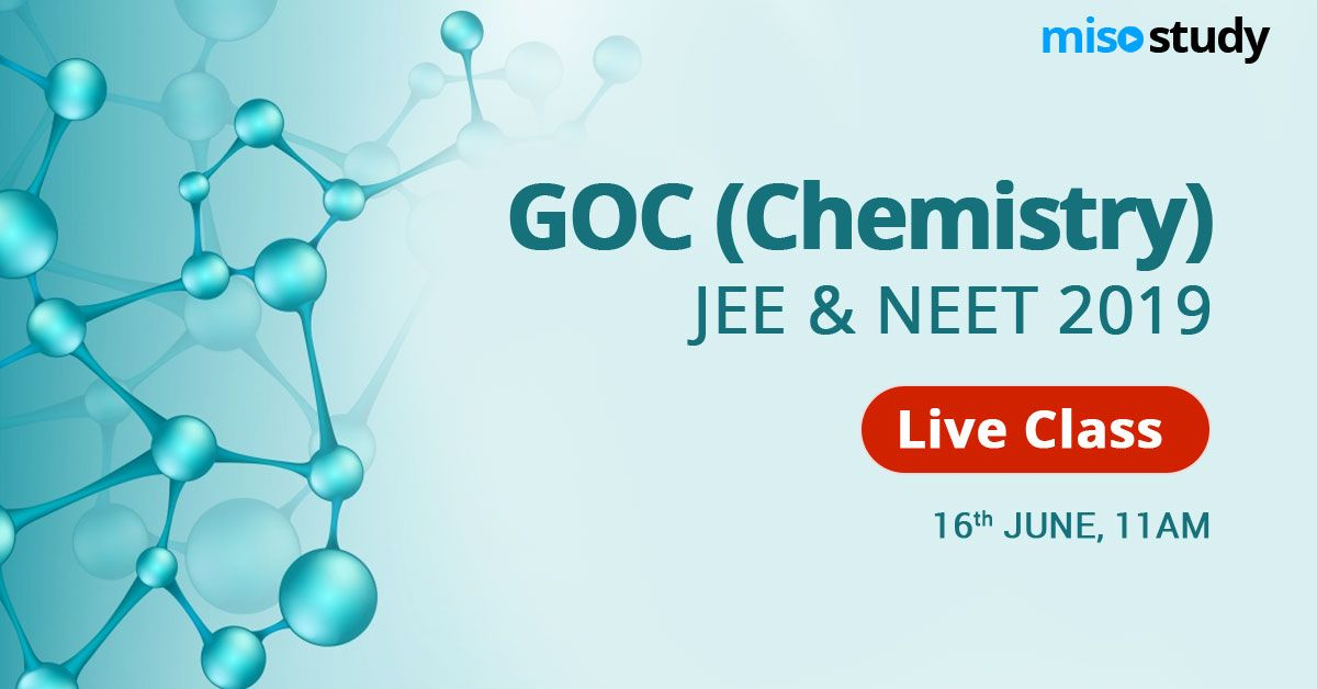 Live Important Theory Concepts Of Goc From Chemistry For Jee Neet 2019 Chemistry New Details Student