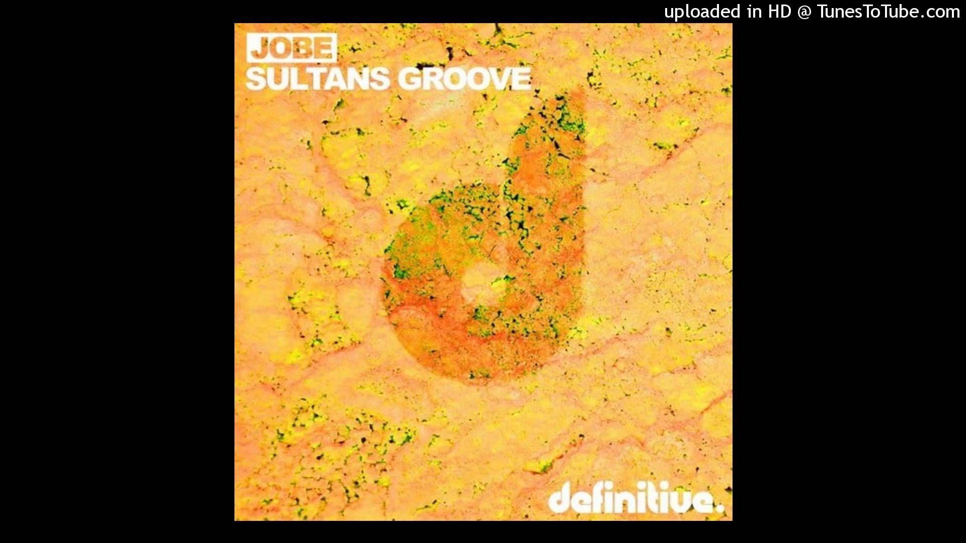 Jobe - Sultan's Groove (Original Mix)