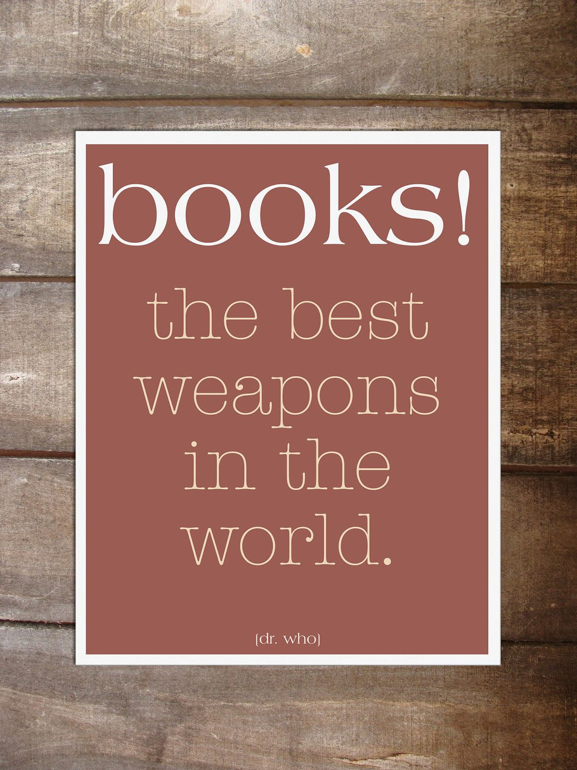 Doctor Who Quotes About Love Books The Best Weapons In The Worlddoctor Who Quote  A Good